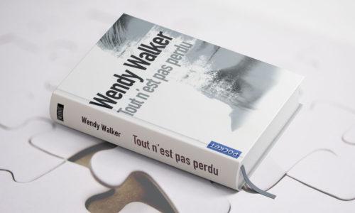 Tout n'est pas perdu, un roman de Wendy Walker