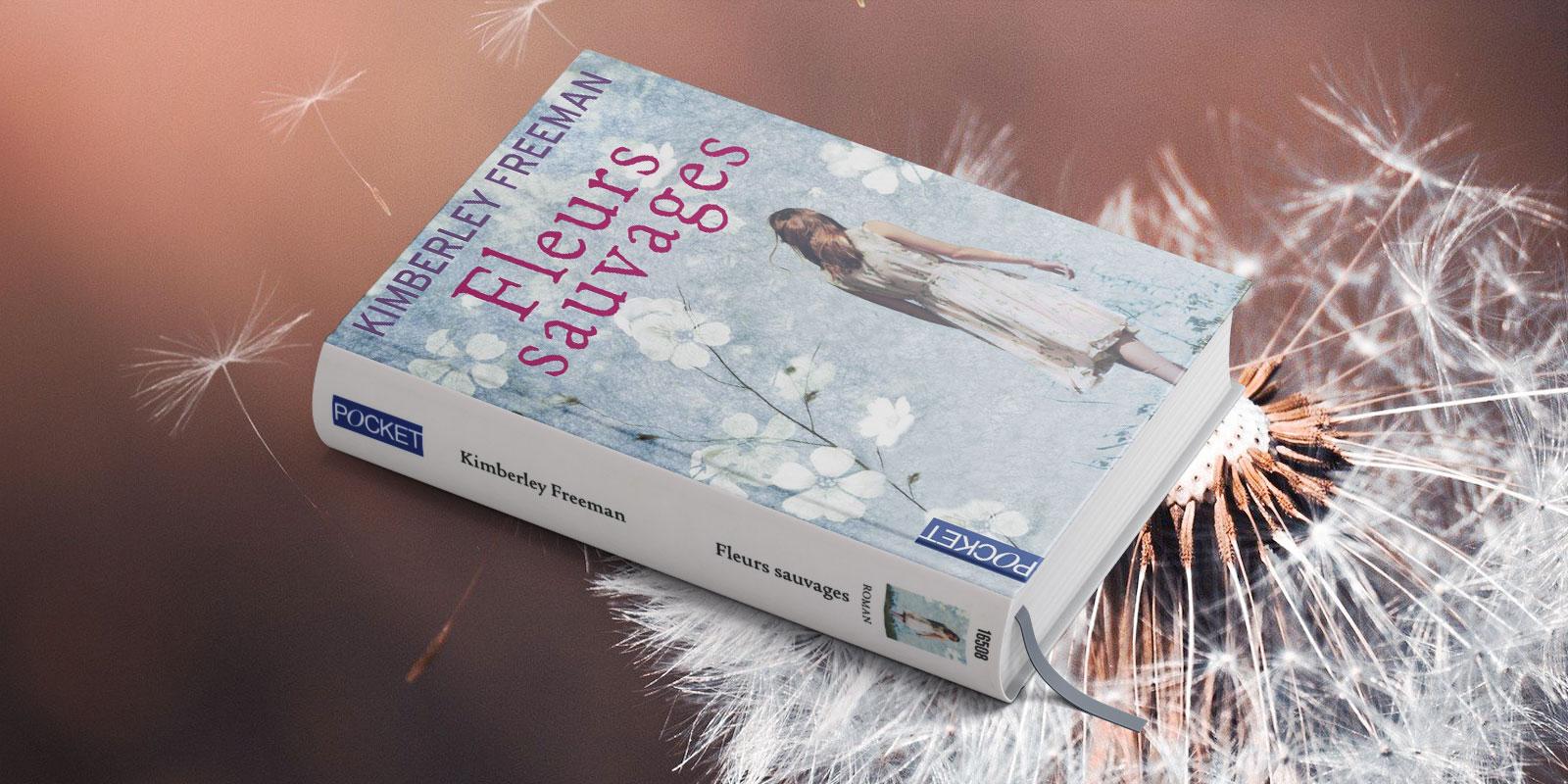 Fleurs sauvages, un roman de Kimberley Freeman