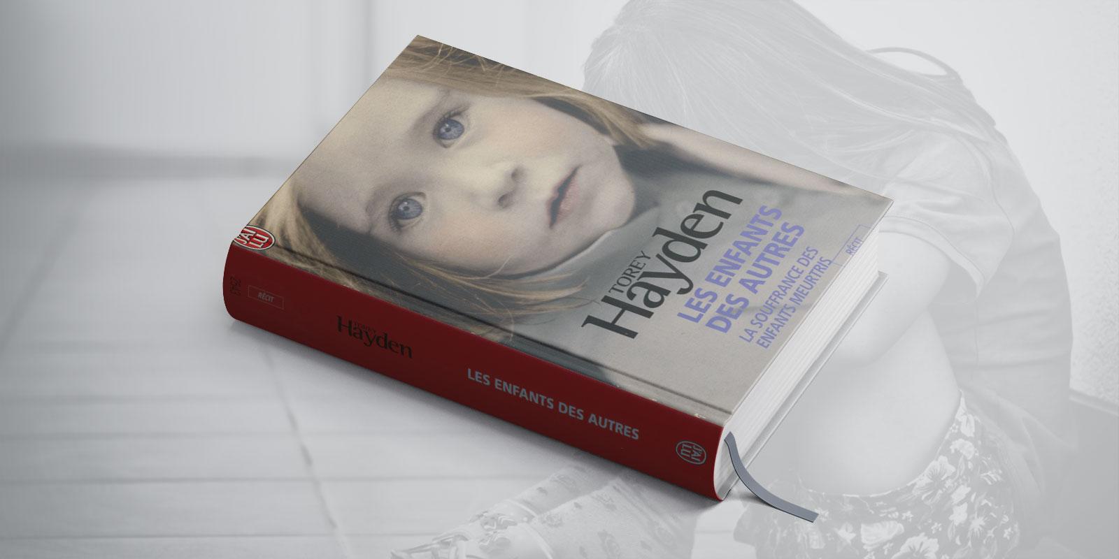 Les enfants des autres de Torey Hayden : la souffrance des enfants meurtris